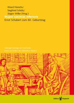Göttinger Beiträge zur Geschichte, Kunst und Kultur des Mittelalters: Stupor saxoniae inferioris, Wiard Hinrichs (Hg.)