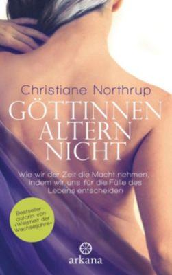 Göttinnen altern nicht - Christiane Northrup |