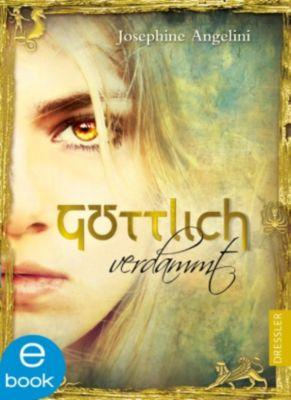 Göttlich Trilogie Band 1: Göttlich verdammt, Josephine Angelini