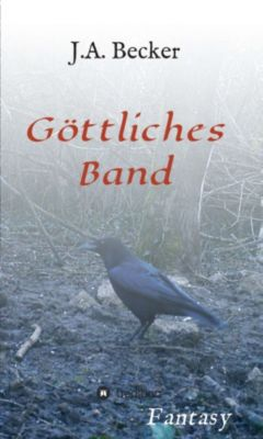 Göttliches Band, J.A. Becker