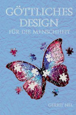 Göttliches Design für die Menschheit - Gerrit Nel |