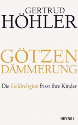 Götzendämmerung, Gertrud Höhler