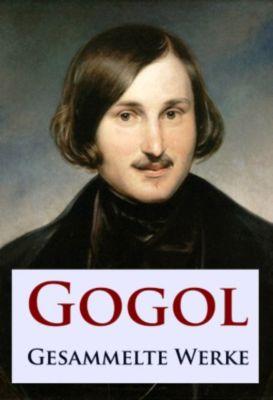 Gogol - Gesammelte Werke, Nikolai Gogol