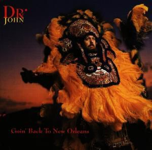 Goin' Back To New Orleans, Dr.John