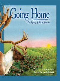 Going Home, Marianne Berkes