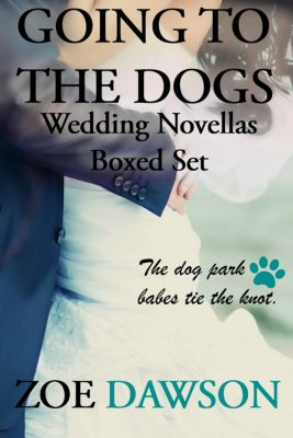 Going to the Dogs: Going to the Dogs Wedding Novella Boxed Set, Zoe Dawson