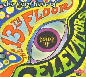 Going Up-The Very Best Of, The 13th Floor Elevators