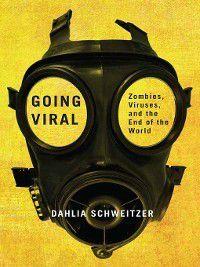 Going Viral, Dahlia Schweitzer
