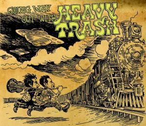 Going Way Out With..., Heavy Trash