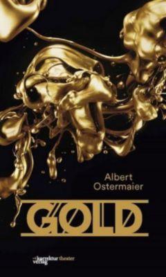 Gold. Der Film der Nibelungen., Albert Ostermaier