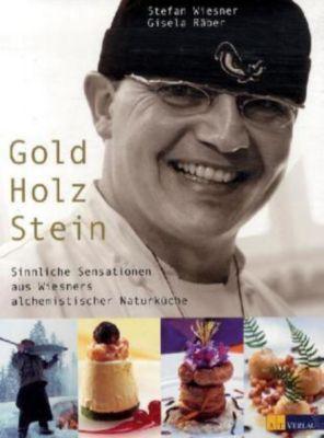 Gold Holz Stein, Stephan Wiesner, Gisela Räber