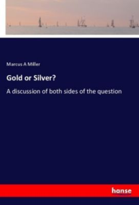 Gold or Silver?, Marcus A Miller