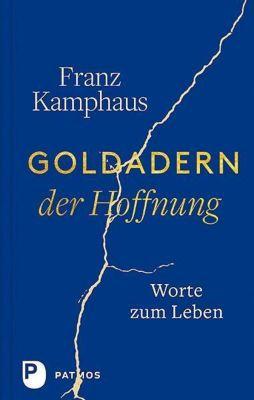 Goldadern der Hoffnung - Franz Kamphaus pdf epub