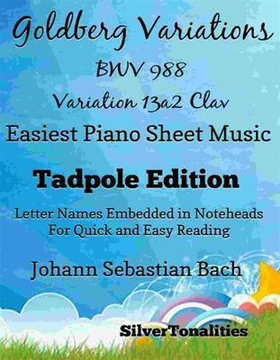 Goldberg Variations BWV 988 13a2 Clav Easiest Piano Sheet Music Tadpole Edition, SilverTonalities
