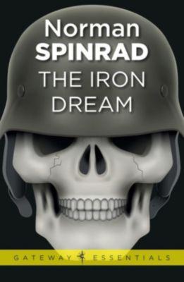 Golden Age Masterworks: The Iron Dream, Norman Spinrad