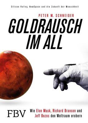 Goldrausch im All - Peter M. Schneider |