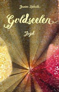 Goldseelen - Jagd - Jeanine Ziebarth |
