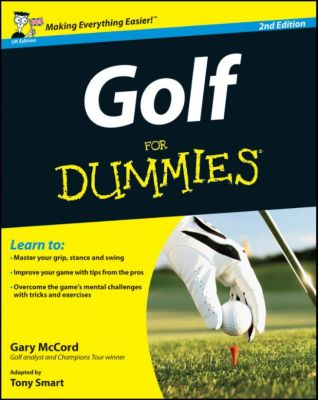 Golf For Dummies, 2nd UK Edition, Gary McCord, Tony Smart