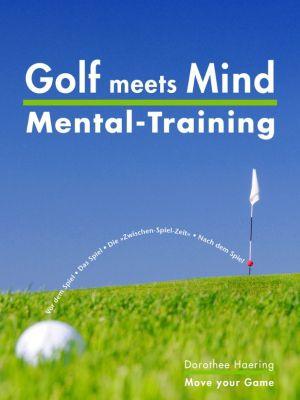 Golf meets Mind: Praxis Mental-Training, Dorothee Haering