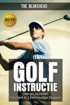 Golfinstructie: hoe 90 consequent te breken in 3 eenvoudige stappen, The Blokehead