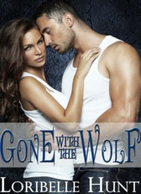 Gone With The Wolf, Loribelle Hunt
