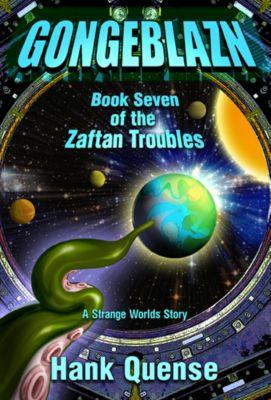 Gongeblazn: Book 7 of the Zaftan Troubles, Hank Quense