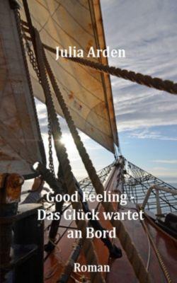 Good Feeling - Das Glück wartet an Bord, Julia Arden