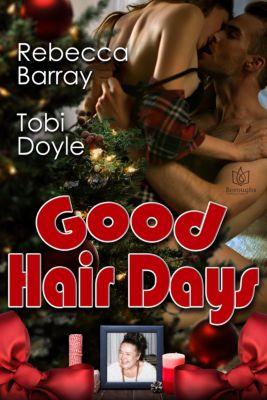 Good Hair Days, Tobi Doyle, Rebecca Barray