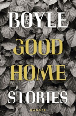 Good Home, T.c. Boyle