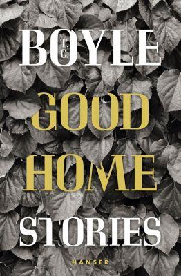 Good Home, T. C. Boyle