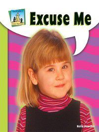 Good Manners: Excuse Me, Kelly Doudna