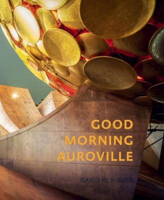 Good Morning Auroville - David Klammer pdf epub
