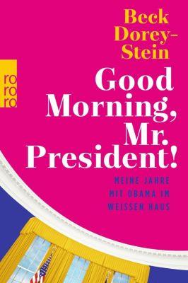 Good Morning, Mr. President!, Beck Dorey-Stein