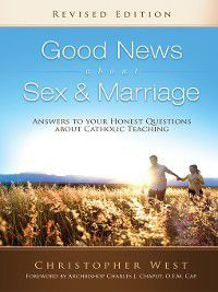Good News About Sex & Marriage, Christopher West