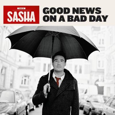 Good News On A Bad Day, Sasha