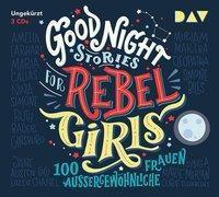 Good Night Stories for Rebel Girls - 100 außergewöhnliche Frauen, 3 Audio-CDs, Elena Favilli, Francesca Cavallo