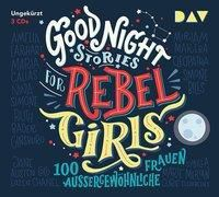 Good Night Stories for Rebel Girls - 100 außergewöhnliche Frauen, 3 Audio-CDs, Elena Favilli, Francesca Cavallo
