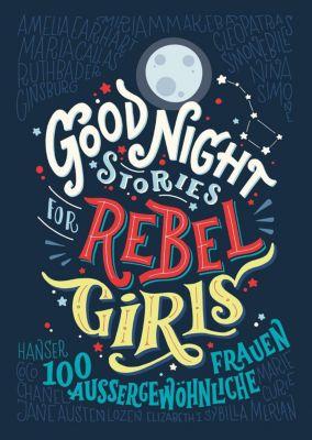 Good Night Stories for Rebel Girls, Elena Favilli, Francesca Cavallo