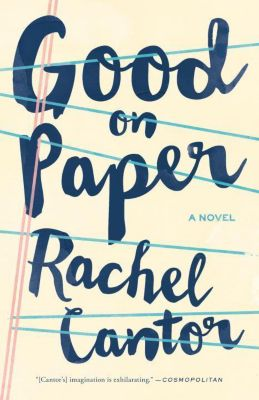 Good on Paper, Rachel Cantor