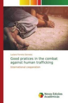 Good pratices in the combat against human trafficking, Luciano Ferreira Dornelas