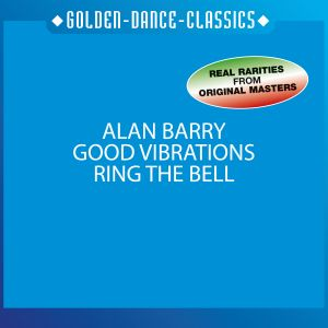 GOOD VIBRATIONS / RING THE BEL, Alan Barry