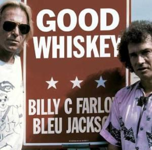 Good Whiskey, Billy C & Jackson,bleu Farlow