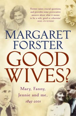 Good Wives, Margaret Forster