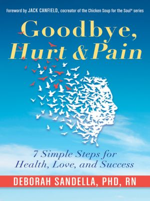 Goodbye, Hurt & Pain, Deborah Sandella