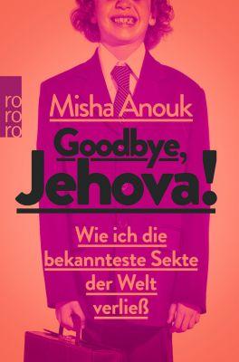 Goodbye, Jehova!, Misha Anouk