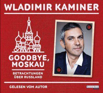 Goodbye, Moskau, 2 Audio-CDs, Wladimir Kaminer