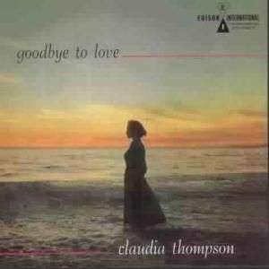 Goodbye To Love, Claudia Thompson