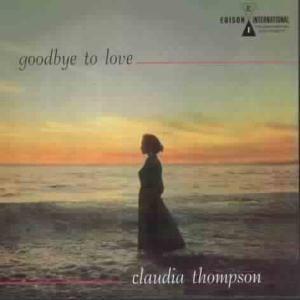Goodbye To Love, Claudia Thompson