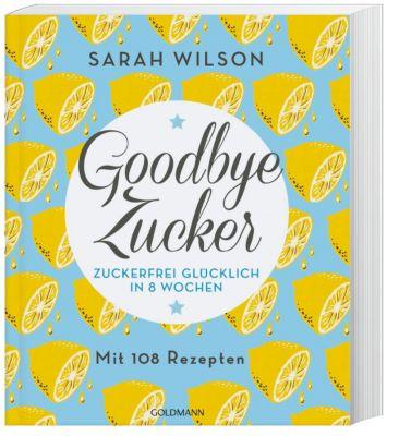 Goodbye Zucker - Sarah Wilson |