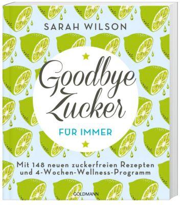 Goodbye Zucker - für immer, Sarah Wilson